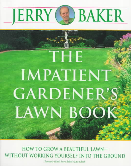 The Impatient Gardener's Lawn Book By Baker, Jerry