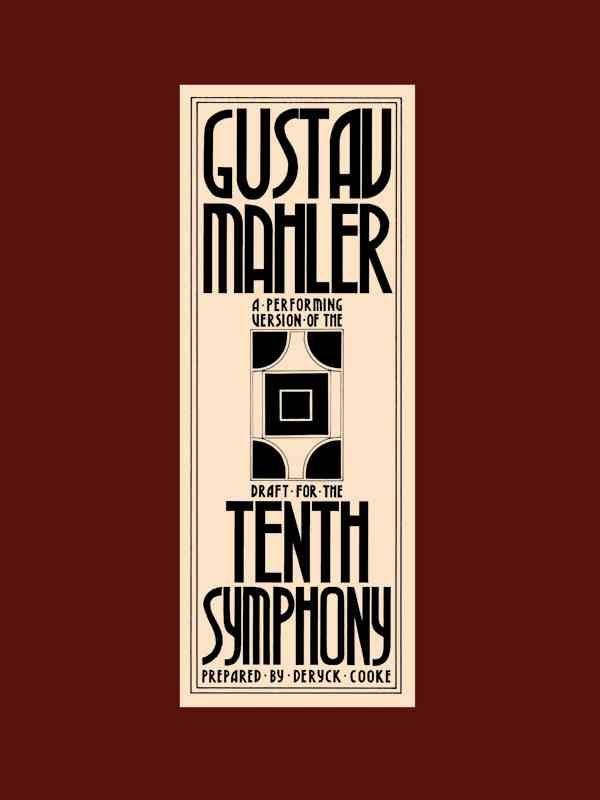 Gustav Mahler a performing version of the draft for the Tenth Symphony By Mahler, Gustav (COP)/ Cooke, Deryck (EDT)